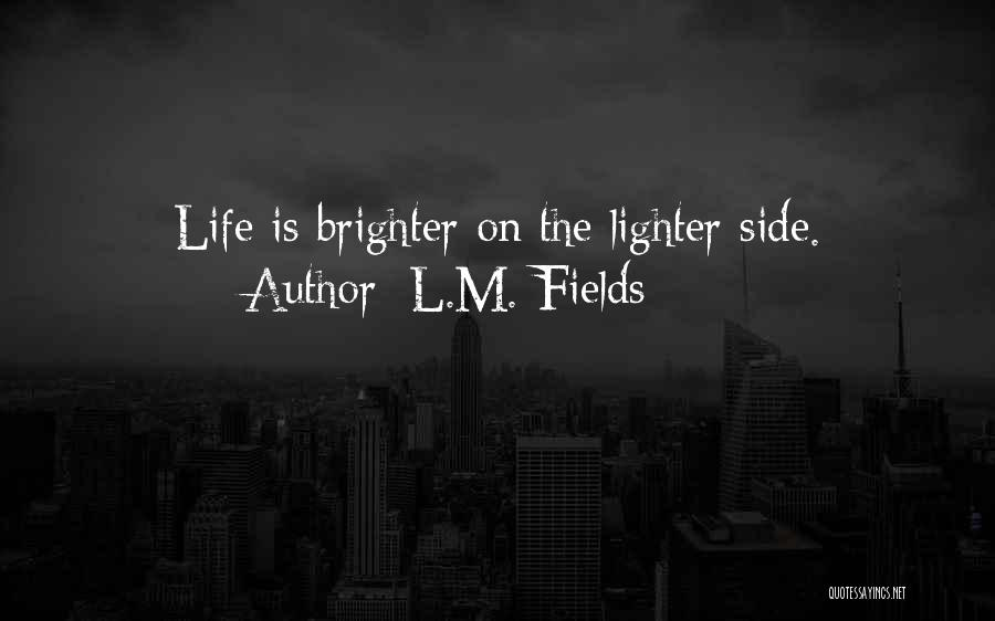 L.M. Fields Quotes 1982166