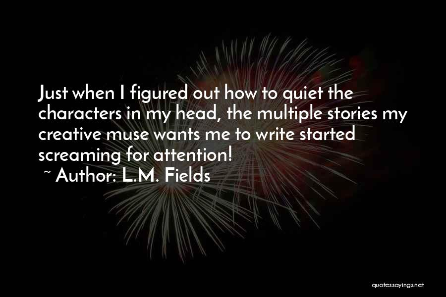 L.M. Fields Quotes 2121918