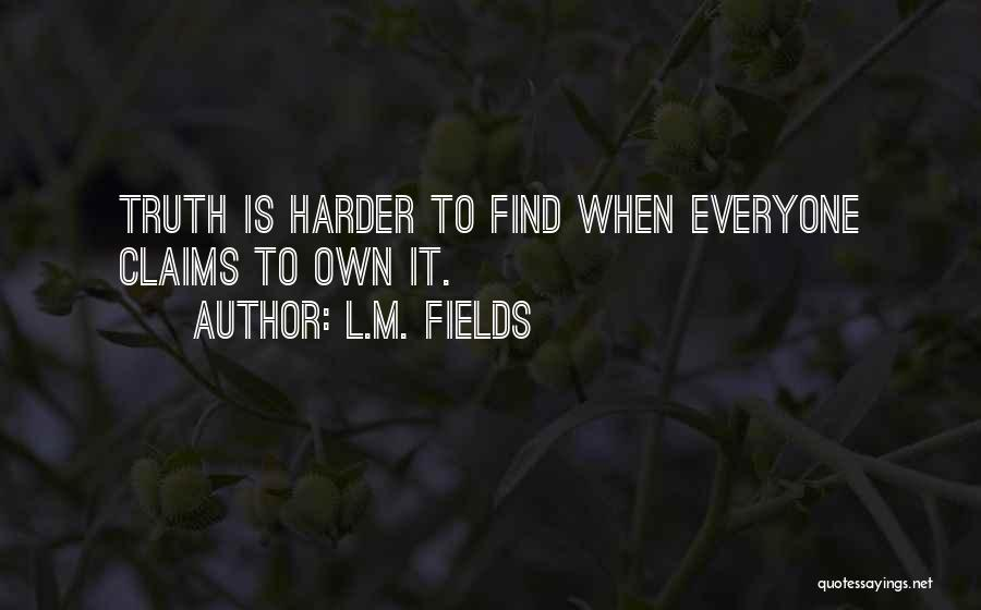 L.M. Fields Quotes 2184540