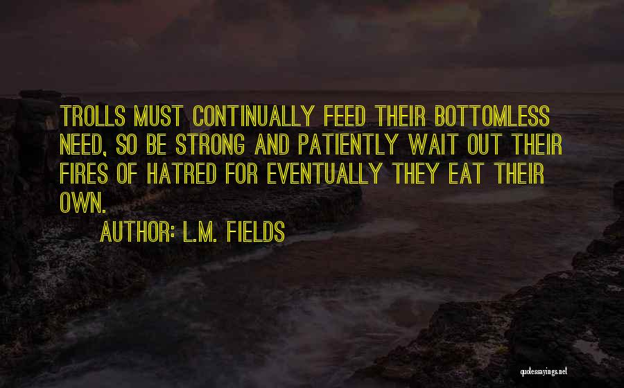 L.M. Fields Quotes 2215957