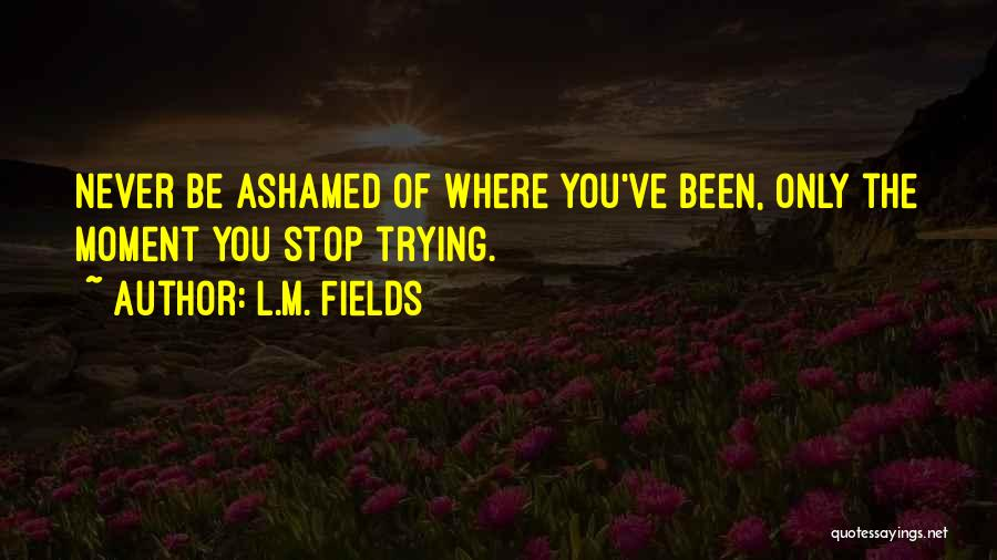 L.M. Fields Quotes 635861