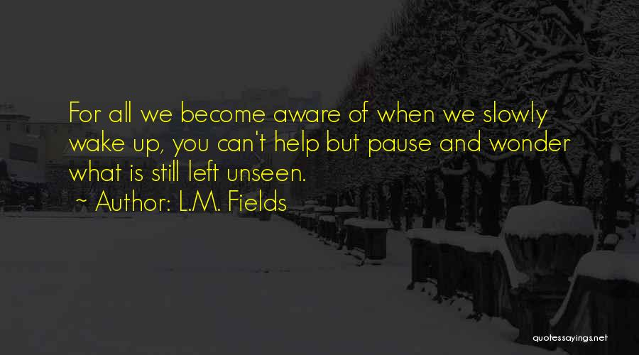L.M. Fields Quotes 689659