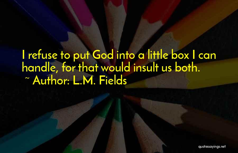 L.M. Fields Quotes 861441