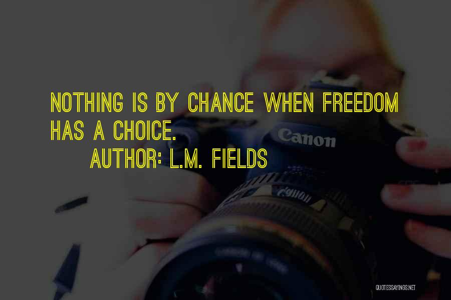 L.M. Fields Quotes 973493
