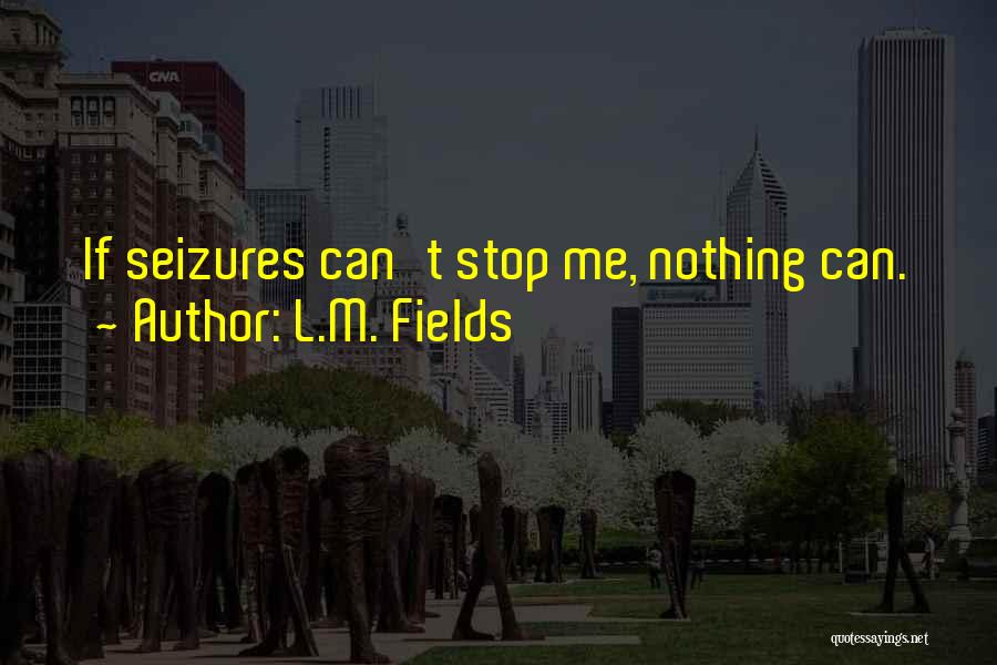 L.M. Fields Quotes 980823