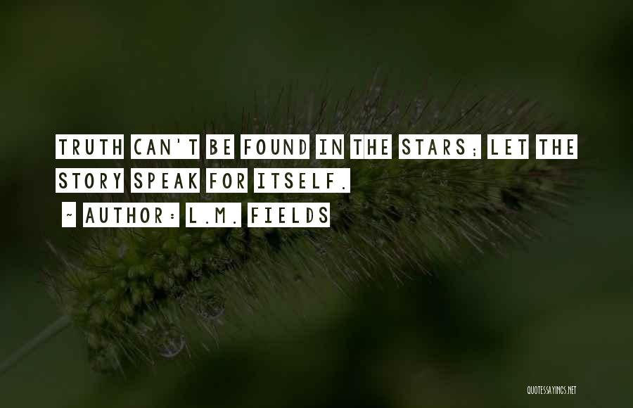 L.M. Fields Quotes 994314