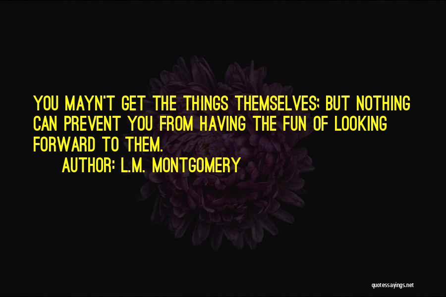 L.M. Montgomery Quotes 664405