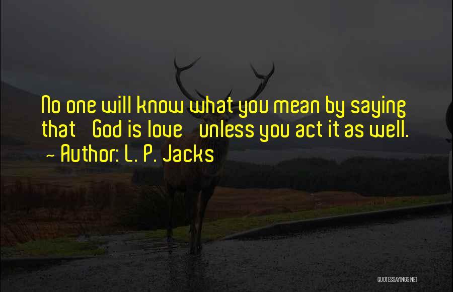L. P. Jacks Quotes 2097875