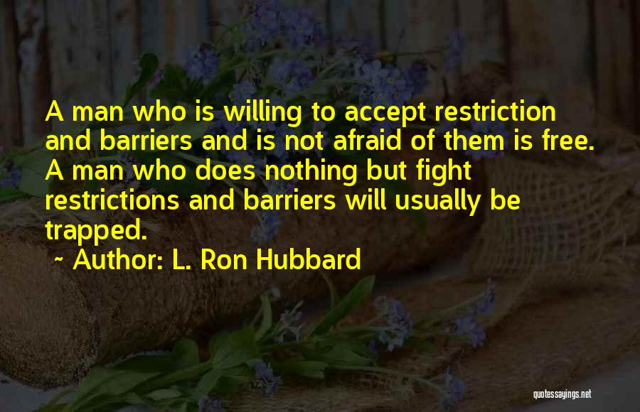L. Ron Hubbard Quotes 1153747