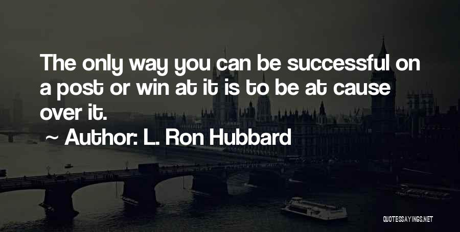 L. Ron Hubbard Quotes 1212824