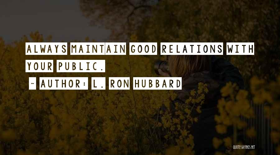 L. Ron Hubbard Quotes 1224714