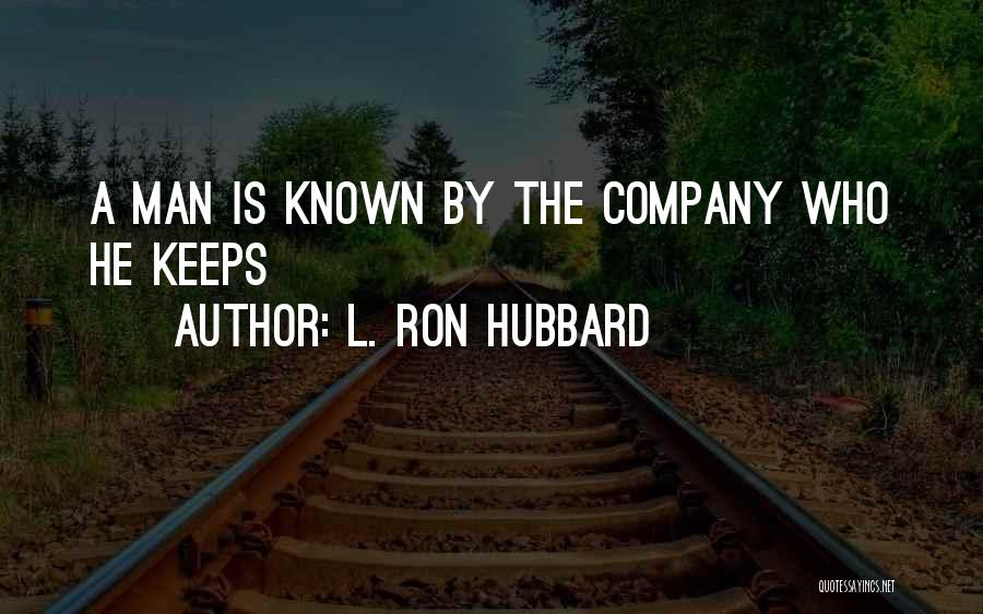 L. Ron Hubbard Quotes 1238912