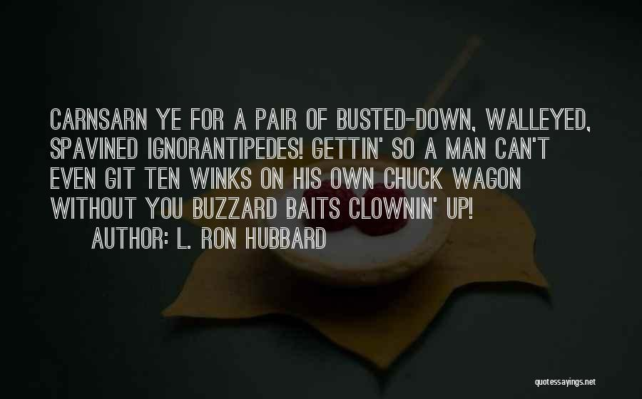 L. Ron Hubbard Quotes 1332916