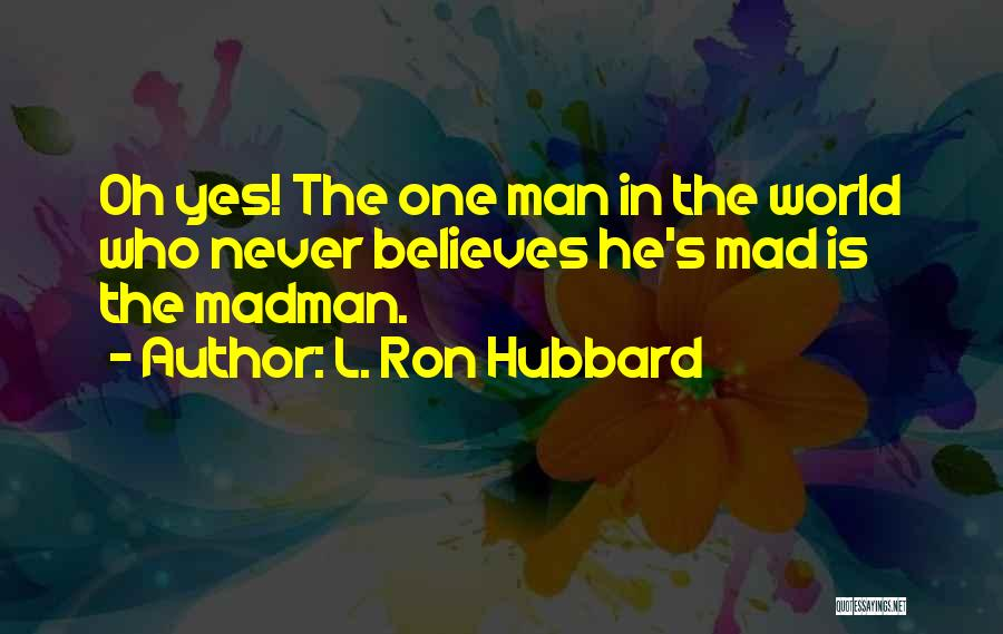 L. Ron Hubbard Quotes 1394329