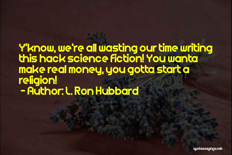 L. Ron Hubbard Quotes 1410487
