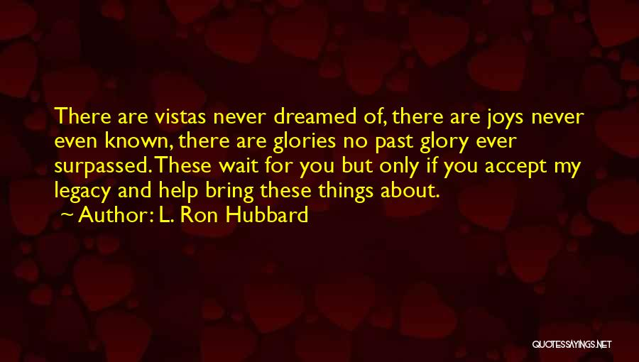L. Ron Hubbard Quotes 1477427