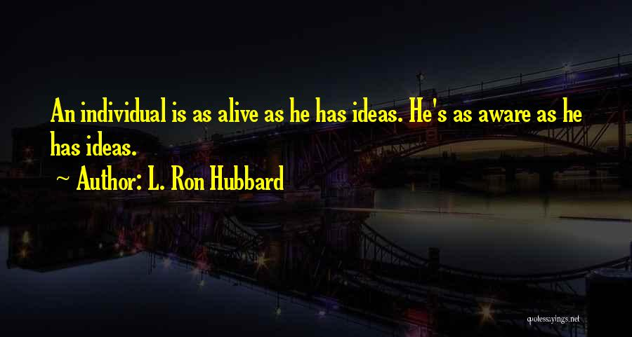 L. Ron Hubbard Quotes 1487685