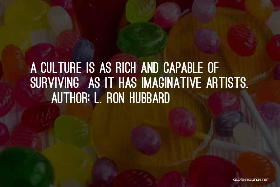 L. Ron Hubbard Quotes 1498036