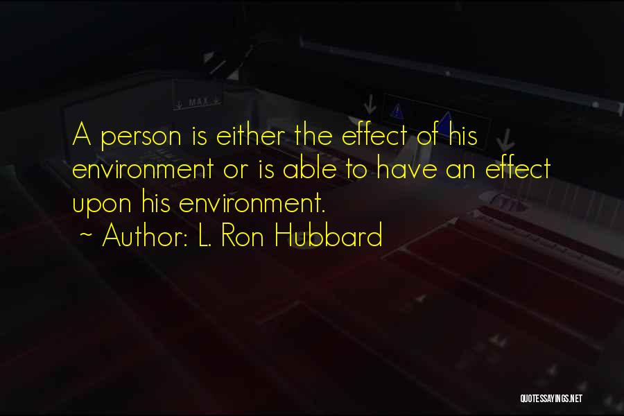 L. Ron Hubbard Quotes 1499739