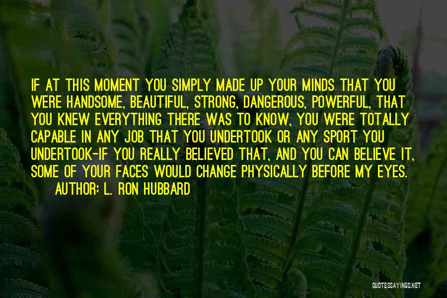 L. Ron Hubbard Quotes 154633