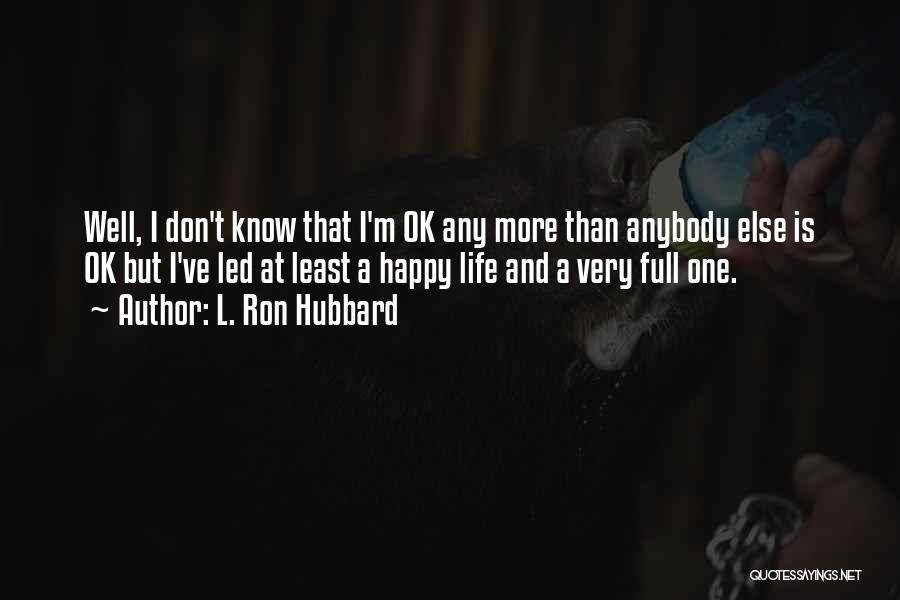L. Ron Hubbard Quotes 1571878