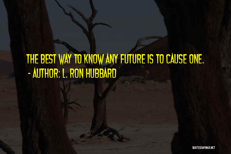 L. Ron Hubbard Quotes 1611443