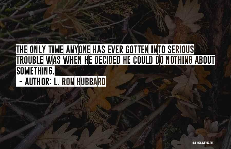 L. Ron Hubbard Quotes 1760752