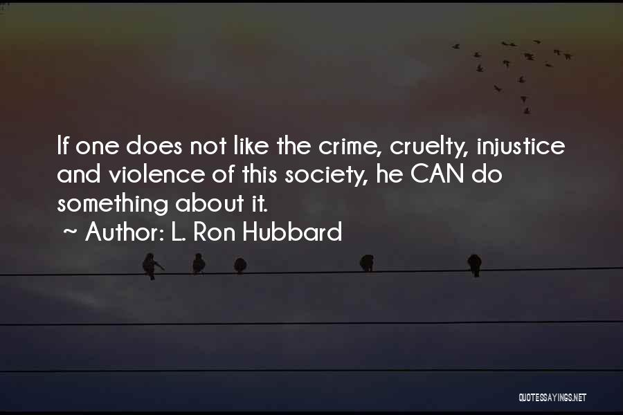 L. Ron Hubbard Quotes 1872082
