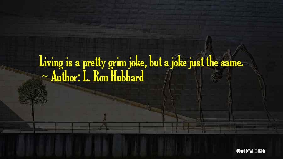 L. Ron Hubbard Quotes 2014089