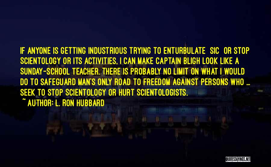 L. Ron Hubbard Quotes 2049903