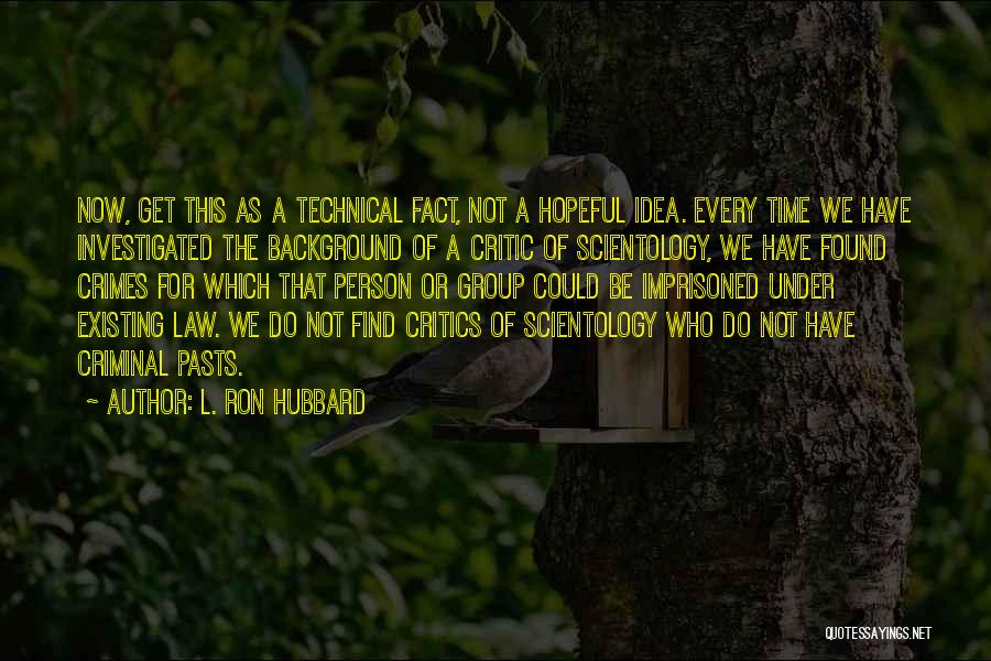 L. Ron Hubbard Quotes 2075465