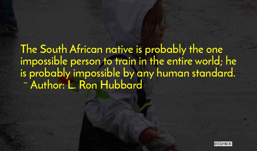 L. Ron Hubbard Quotes 2094203
