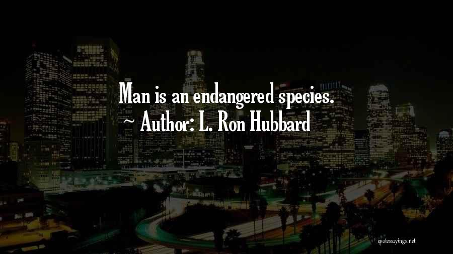 L. Ron Hubbard Quotes 335698