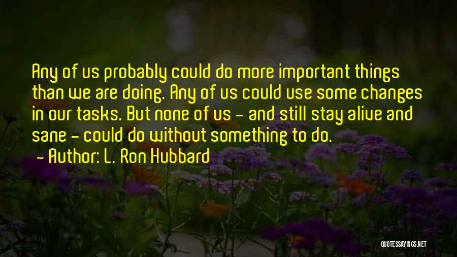 L. Ron Hubbard Quotes 361151