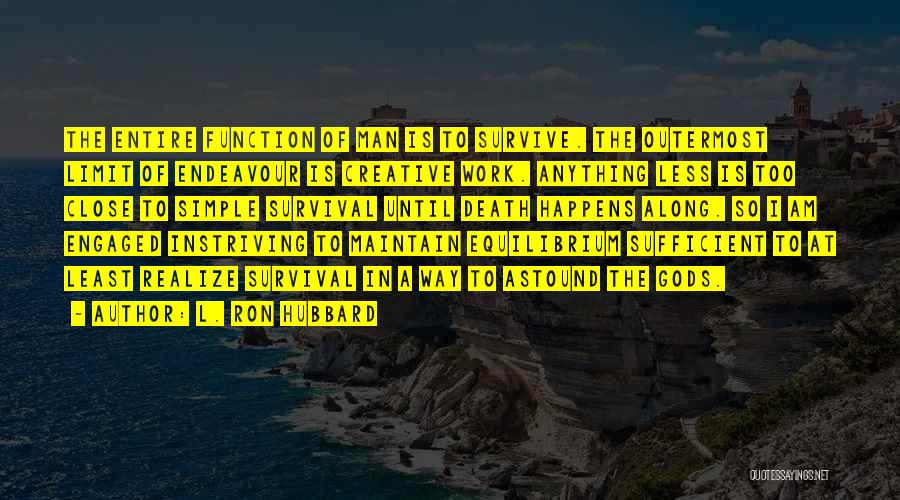 L. Ron Hubbard Quotes 604761