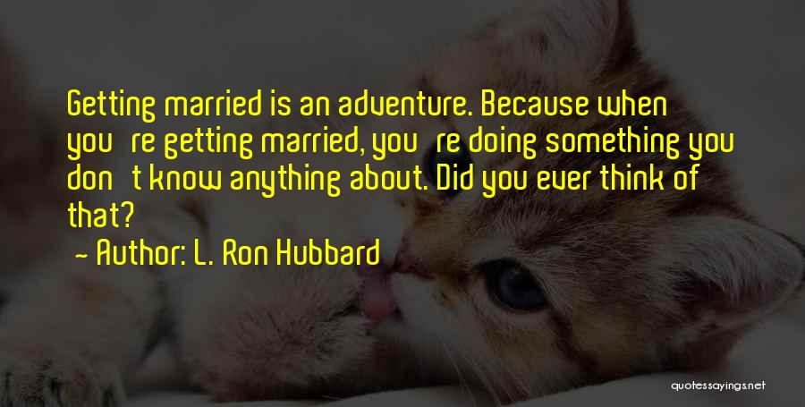 L. Ron Hubbard Quotes 77019