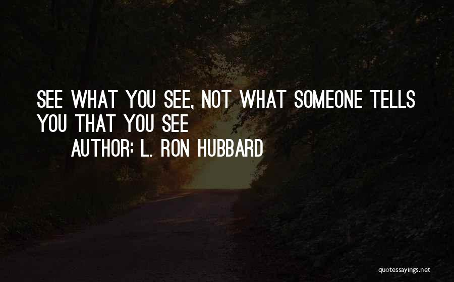 L. Ron Hubbard Quotes 782674