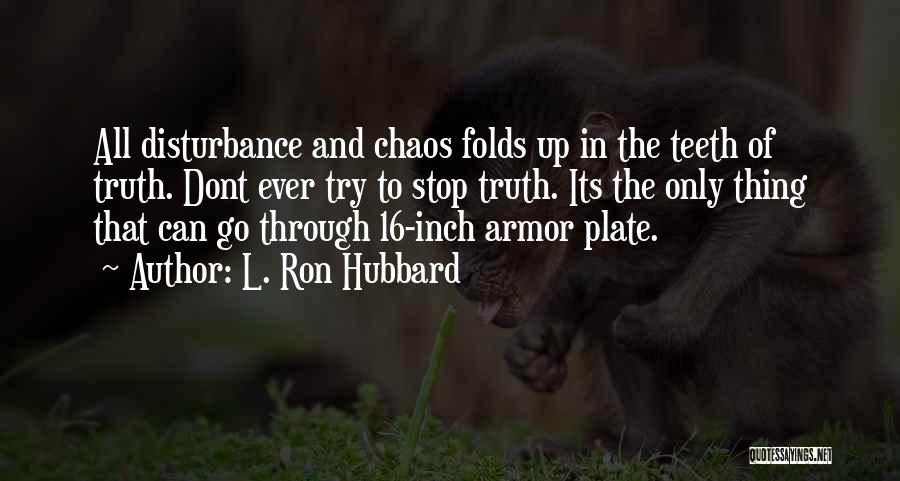L. Ron Hubbard Quotes 827890