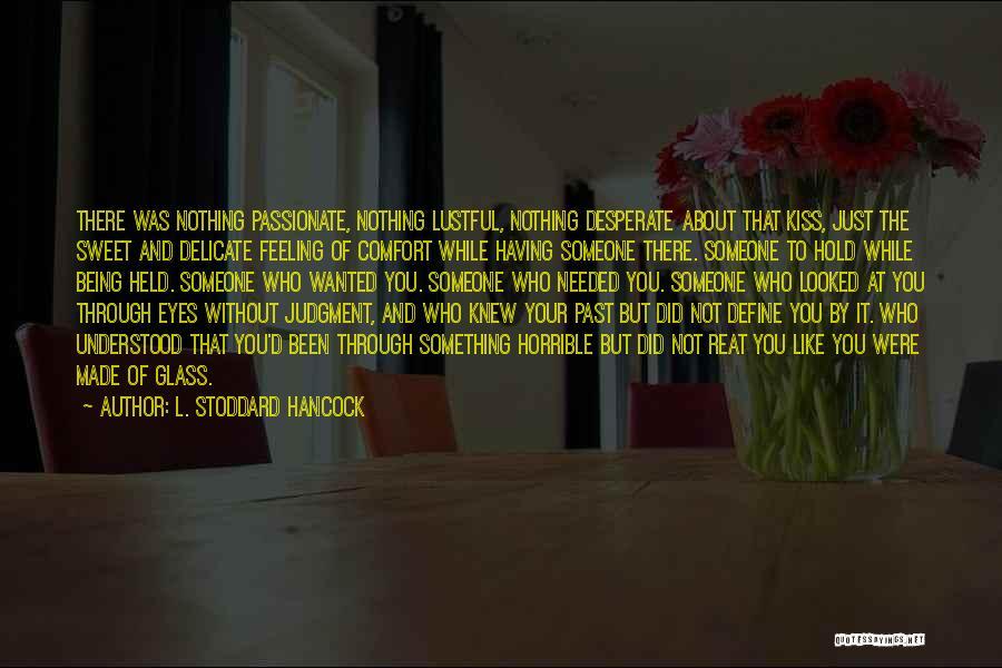 L. Stoddard Hancock Quotes 1776964