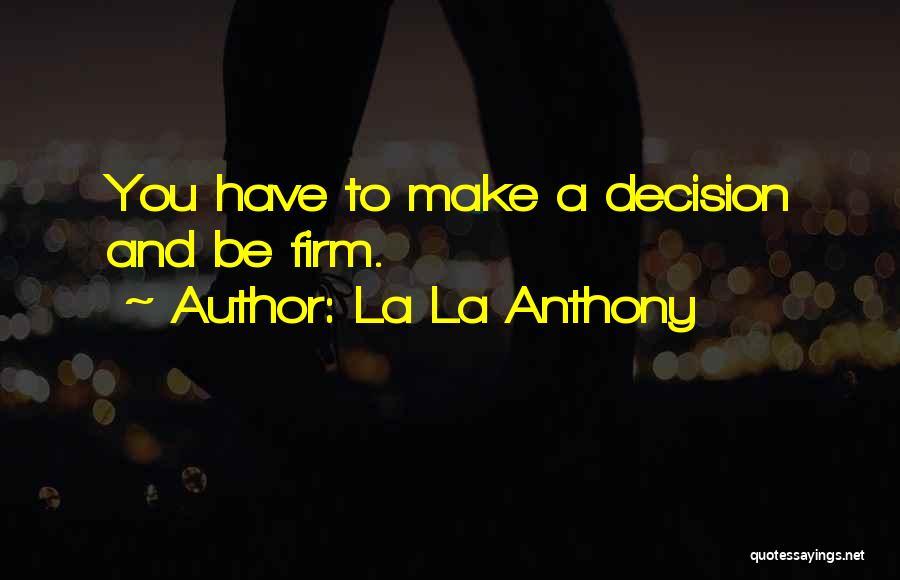 La La Anthony Quotes 1774636
