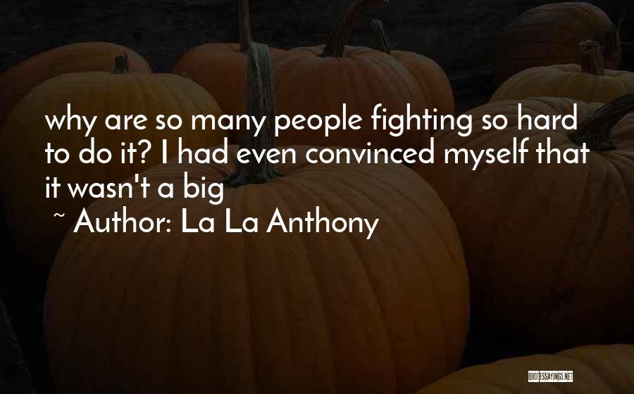 La La Anthony Quotes 2114687
