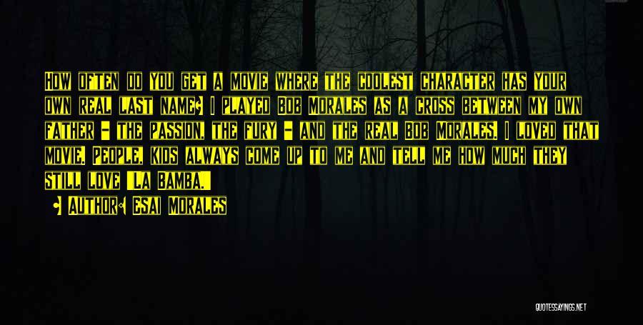 La Movie Quotes By Esai Morales