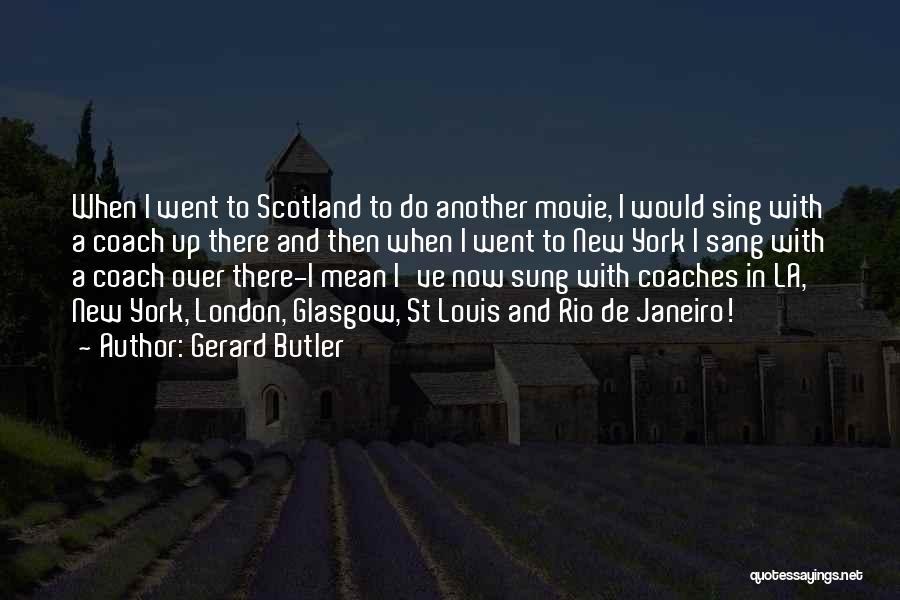 La Movie Quotes By Gerard Butler