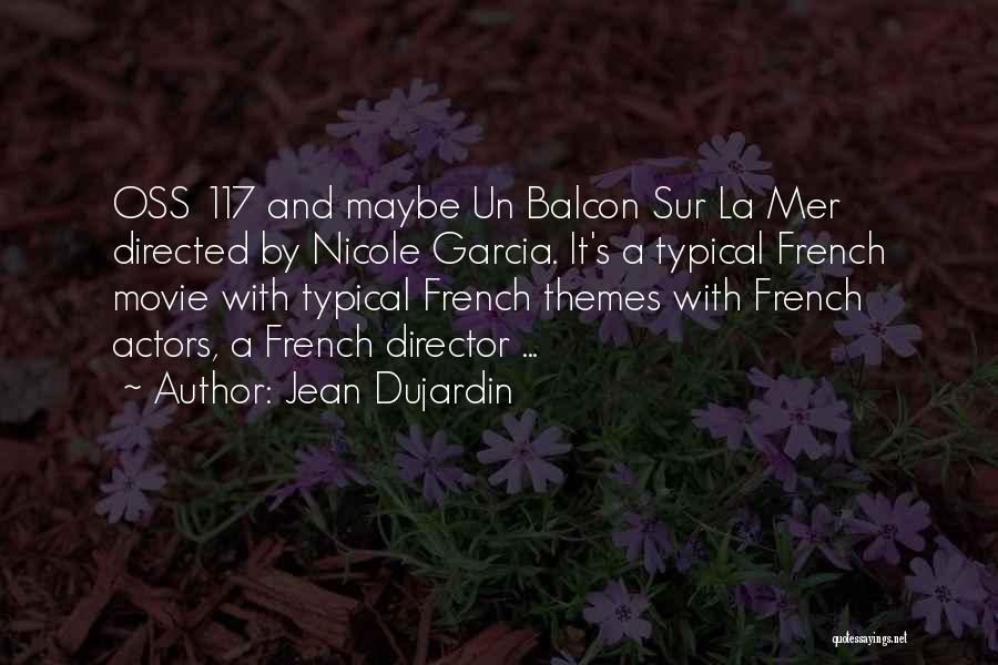 La Movie Quotes By Jean Dujardin