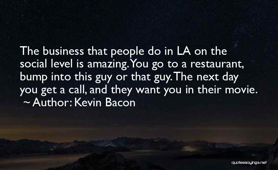 La Movie Quotes By Kevin Bacon