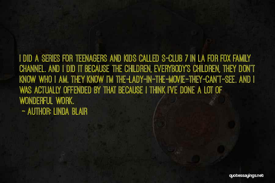 La Movie Quotes By Linda Blair