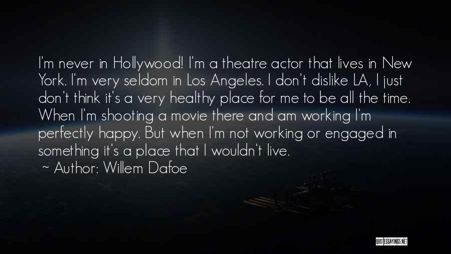 La Movie Quotes By Willem Dafoe