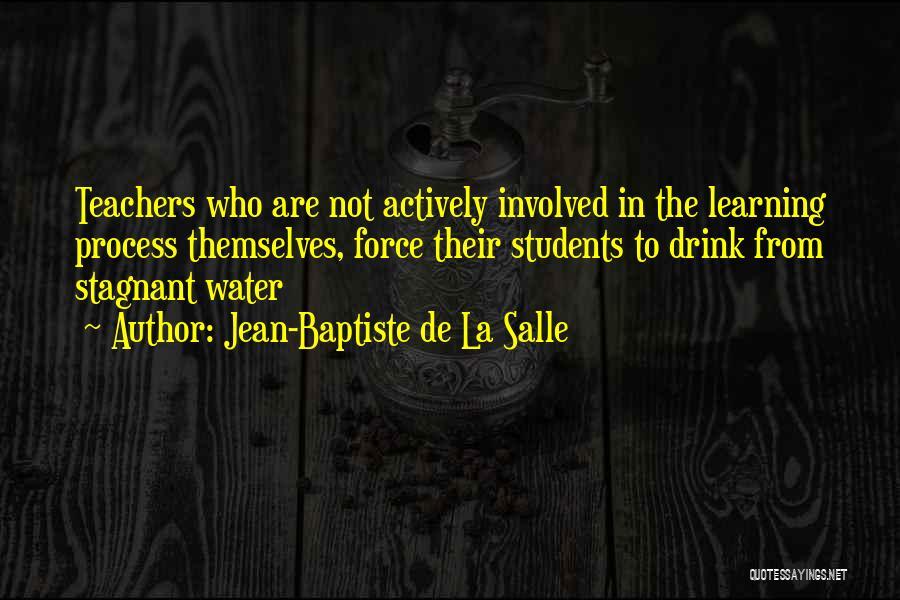 La Salle Quotes By Jean-Baptiste De La Salle