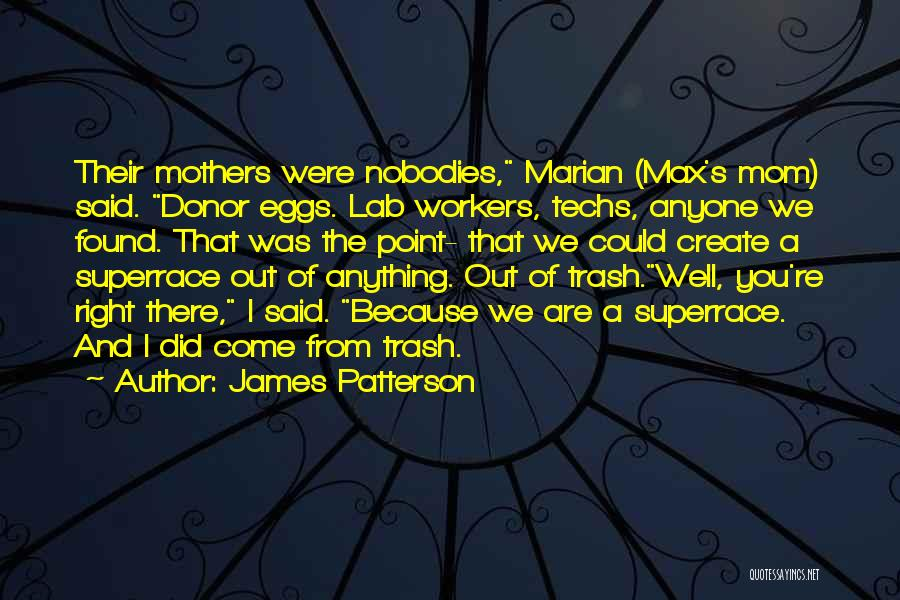 Lab Techs Quotes By James Patterson