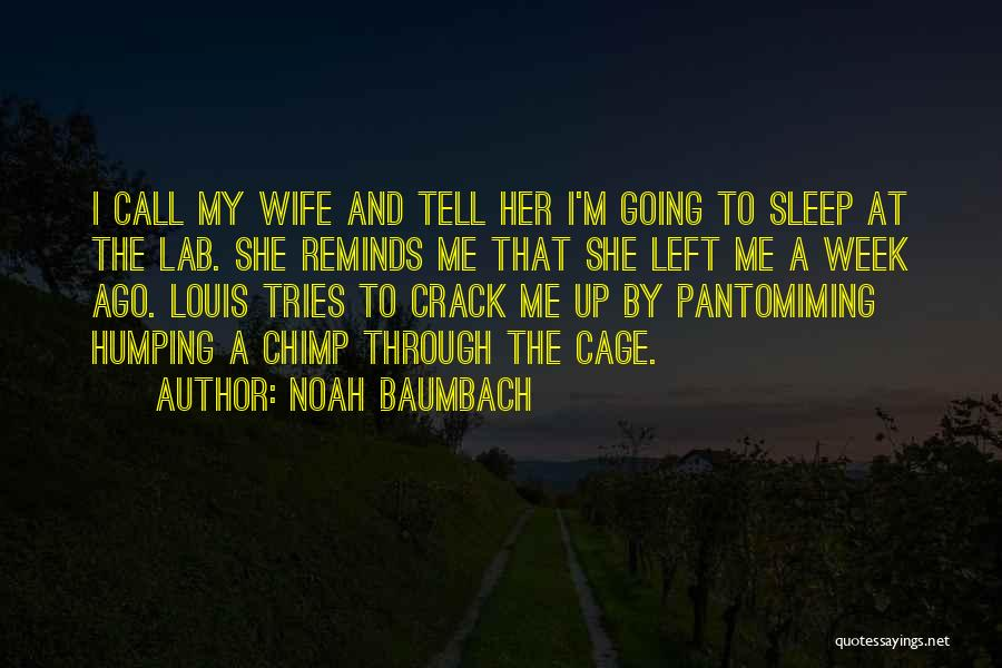Lab Week Quotes By Noah Baumbach